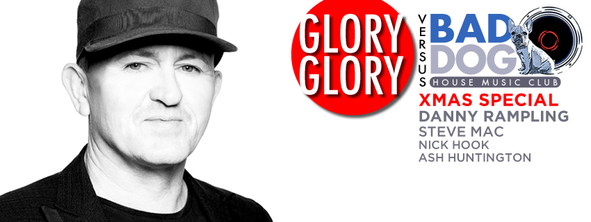 Glory Glory & Bad Dog Xmas Special, with Danny Rampling - Facebook event artwork